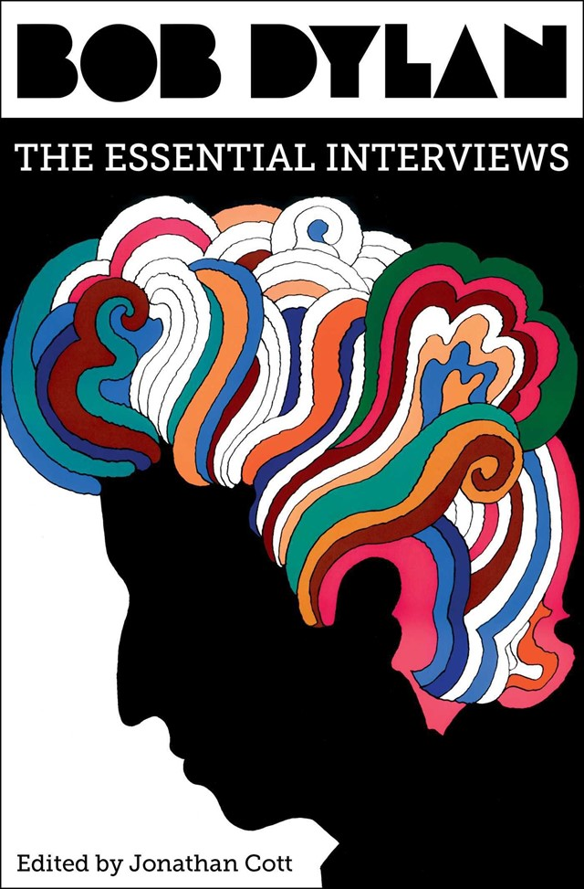 BOB DYLAN THE ESSENTIAL INTERVIEWS EDITED BY JONAT